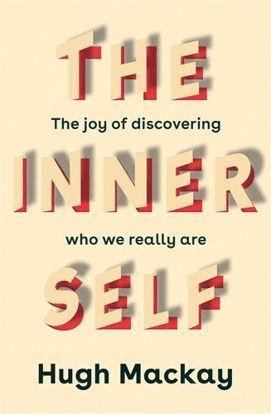 图片 THE INNER SELF: THE JOY OF DISCOVERING WHO WE REALLY ARE