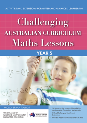 Picture of Challenging Australian Curriculum Maths Lessons Activities and Extensions for Gifted and Advanced Learners in Year 5