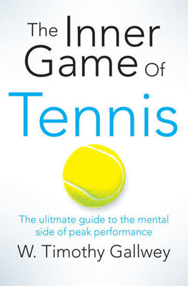 Picture of The Inner Game of Tennis The classic guide to the mental side of peak performance