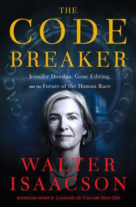 图片 Code Breaker: Jennifer Doudna, Gene Editing, and the Future of the HumanRace